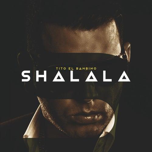 Shalala (feat. Nan2 El Maestro De Las Melodias) by Tito El Bambino