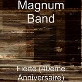 Fierte (40eme Anniversaire) by Magnum Band