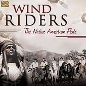 Wind Riders: The Native American Flute by Various Artists