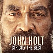 John Holt: Strictly the Best by John Holt