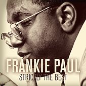 Frankie Paul: Strictly the Best by Frankie Paul