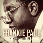 Frankie Paul: Strictly the Best by Frankie Paul