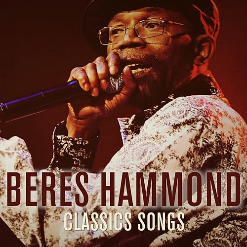 Beres Hammond: Classic Songs by Beres Hammond