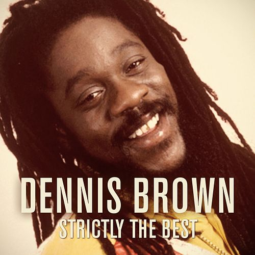 Dennis Brown: Strictly the Best by Dennis Brown