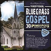 30 Traditional Bluegrass Gospel Power Picks: Vintage Collection by Various Artists