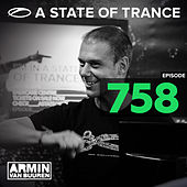 A State Of Trance Episode 758 by Various Artists