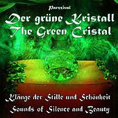 The Green Cristal - Der grüne Kristall - Sounds of Silence and Beauty - Klänge der Stille und Schönheit by Parzzival