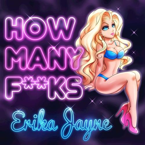 How Many Fucks? by Erika Jayne