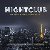 Nightclub, Vol. 10 (The Golden Era of Bebop Music) by Various Artists