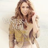 Ich sterb für dich (Remixes) von Vanessa Mai