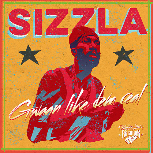 Gwaan Like Dem Real by Sizzla