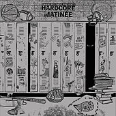 Hardcore Matinee by Various Artists
