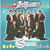 Suavemente by Banda Superbandido
