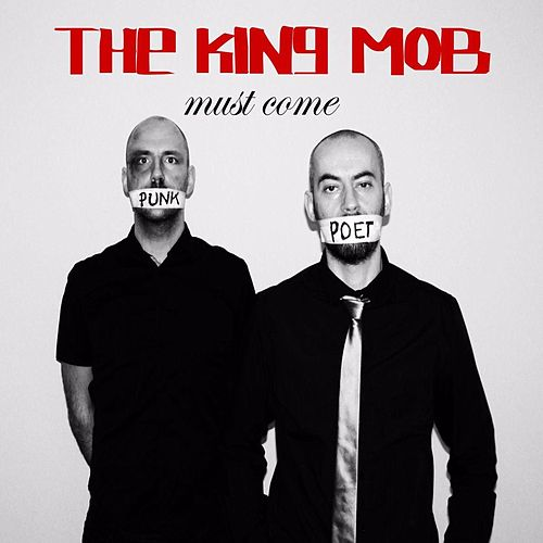Must Come by King Mob
