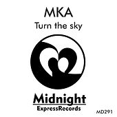 Turn The Sky - Single by MK