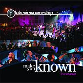 Make You Known by Lakeview Worship