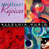 Alleluia Music: My Heart Rejoices by Various Artists