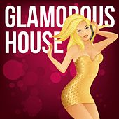 Glamorous House by Various Artists