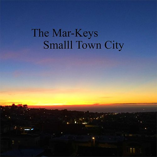 Smalll Town City by The Mar-Keys
