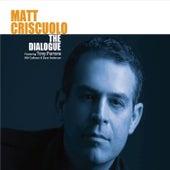 The Dialogue by Matt Criscuolo