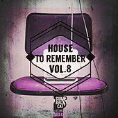 House to Remember, Vol. 8 by Various Artists