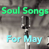 Soul Songs For May von Various Artists