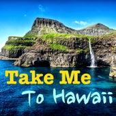 Take Me To Hawaii von Various Artists