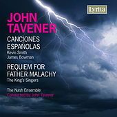Tavener: Canciones Españolas & Requiem for Father Malachy by Various Artists