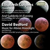Lutyens: Quincux - Bedford: Music for Albion Midnight by Various Artists