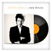 Retro Songs By Bob Dylan von Bob Dylan