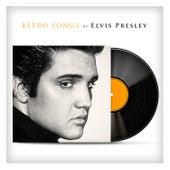 Retro Songs By Elvis Presley von Elvis Presley