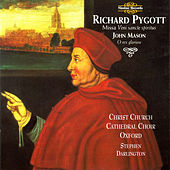 Pygott & Mason: Music for Cardinal Wolsey by Christ Church Cathedral Choir
