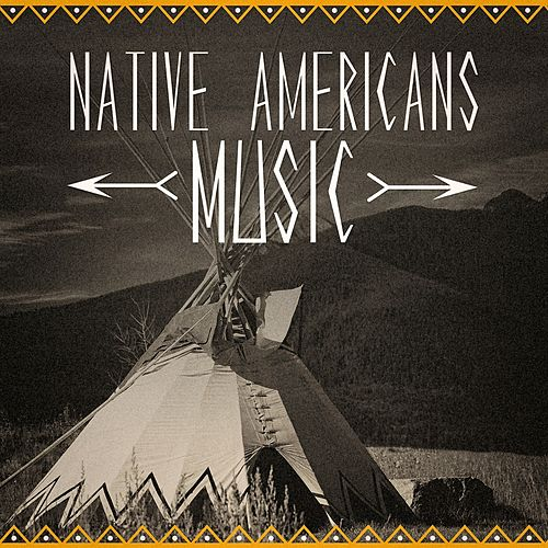 Native American Music (The Music of the Origins of North America) by Native American Indians