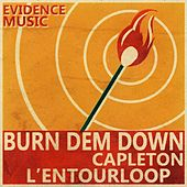 Burn Dem Down (L'Entourloop Remix) by Capleton