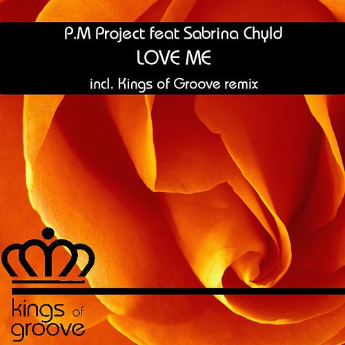 Love Me by P.M. Project