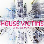 House Victims by Various Artists