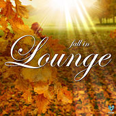 Fall In Lounge by Various Artists