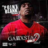 Ganxstas Only, Vol. 2 by Point Blank