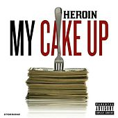 My Cake Up by Heroin