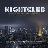 Nightclub, Vol. 11 (The Golden Era of Bebop Music) by Various Artists