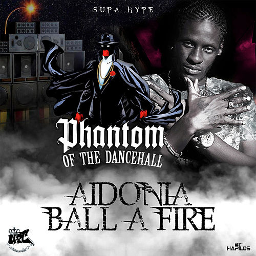 Ball A Fire - Single by Aidonia