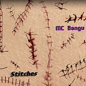 Stitches by MC Bangu