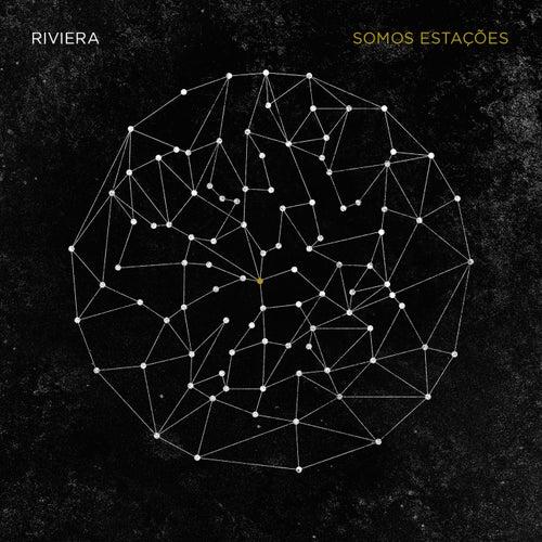 Somos Estações by Riviera