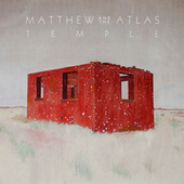 Temple by Matthew and the Atlas