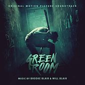 Green Room (Original Motion Picture Soundtrack) by Various Artists