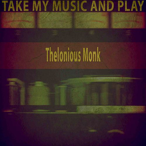Take My Music and Play von Thelonious Monk