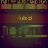 Take My Music and Play von Herbie Hancock