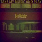 Take My Music and Play von Ben Webster