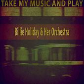 Take My Music and Play von Billie Holiday