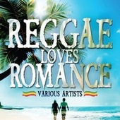 Reggae Loves Romance by Various Artists